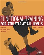 Functional Training for Athletes at All Levels - Radcliffe, James C.