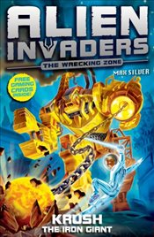 Alien Invaders 6 : Krush : The Iron Giant - Silver, Max