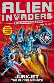 Alien Invaders 7 : Junkjet : The Flying Menace - Silver, Max