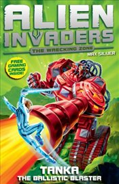Alien Invaders 10 : Tanka : The Ballistic Blaster - Silver, Max