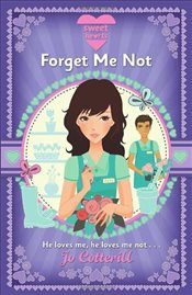 Sweet Hearts : Forget Me Not - Cotterill, Jo
