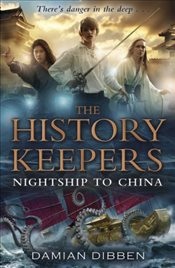 History Keepers : Nightship to China - Dibben, Damian