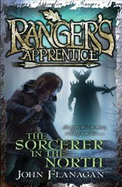 Rangers Apprentice 5 : The Sorcerer in the North - Flanagan, John