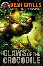 Mission Survival 5 : Claws of the Crocodile - Grylls, Bear