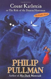 Count Karlstein : or The Ride of the Demon Huntsman - Pullman, Philip