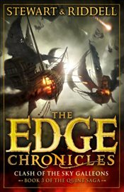 Edge Chronicles 3 : Clash of the Sky Galleons : Third Book of Quint - Stewart, Paul