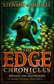 Edge Chronicles 4 : Beyond the Deepwoods : First Book of Twig - Stewart, Paul