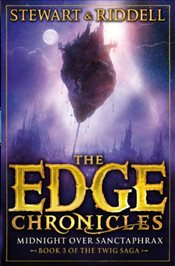 Edge Chronicles 6 : Midnight Over Sanctaphrax : Third Book of Twig - Riddell, Chris