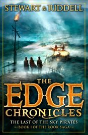 Edge Chronicles 7 : The Last of the Sky Pirates : First Book of Rook - Stewart, Paul
