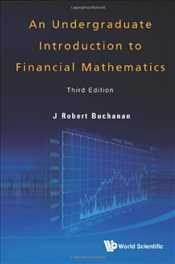 Undergraduate Introduction to Financial Mathematics - Buchanan, J. Robert
