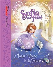 Sofia the First : A Royal Mouse in the House - Scollon, Bill