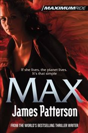 Maximum Ride : Max - Patterson, James