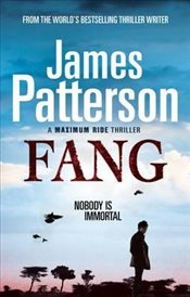 Maximum Ride : Fang - Patterson, James