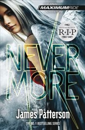 Maximum Ride : Nevermore - Patterson, James