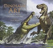 Dinosaur Art: The Worlds Greatest Paleoart -