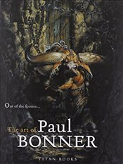Out of the Forests: The Art of Paul Bonner - Bonner, Paul