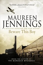 Beware this Boy (A Detective Inspector Tom Tyler Mystery 2) - Jennings, Maureen