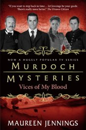 Murdoch Mysteries - Vices of My Blood - Jennings, Maureen
