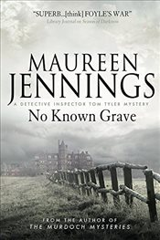 No Known Grave (A Detective Inspector Tom Tyler Mystery 3) (Di Tom Tyler Mystery 3) - Jennings, Maureen