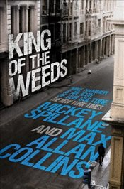 Mike Hammer - King of the Weeds (Mike Hammer Novels) - Spillane, Mickey
