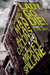 Mike Hammer - Lady, Go Die! (Mike Hammer Novels) - Spillane, Mickey