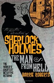 Further Adventures of Sherlock Holmes : The Man From Hell: 5 (Further Advent/Sherlock Holmes) - Roberts, Barrie