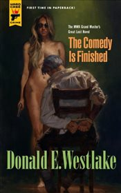 Comedy is Finished - Westlake, Donald E.