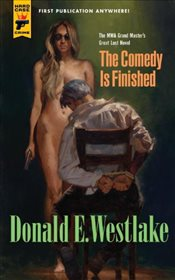 Comedy is Finished (Hard Case Crime) - Westlake, Donald E.