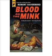 Blood on the Mink - Silverberg, Robert