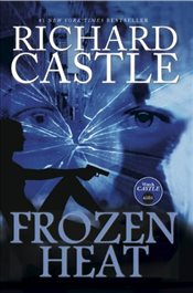 Nikki Heat Book Four - Frozen Heat (Castle) (Nikki Heat 4) - Castle, Richard