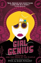 Girl Genius - Agatha H and the Voice of the Castle (Girl Genius Novel 3) - Foglio, Phil and Kaja
