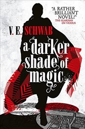 Darker Shade of Magic - Schwab, V. E.