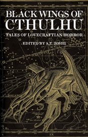 Black Wings of Cthulhu: Tales of Lovecraftian Horror - Joshi, S. T.