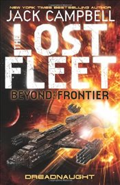 Lost Fleet: Beyond the Frontier: Dreadnaught (Lost Fleet Beyond/Frontier 1) - Campbell, Jack