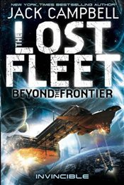Lost Fleet: Beyond the Frontier--Invincible (Lost Fleet Beyond/Frontier 2) - Campbell, Jack