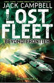 Lost Fleet: Beyond the Frontier - Guardian (book 3) - Campbell, Jack