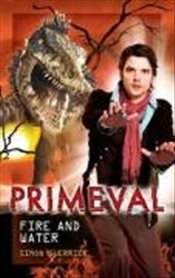 Primeval: Fire and Water (Primeval) - Guerrier, Simon