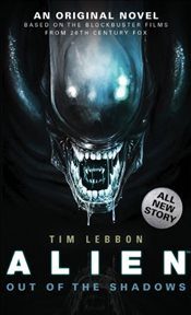 Alien - Out of the Shadows (Book 1) (Alien Trilogy 1) - Lebbon, Tim