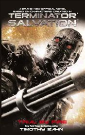 Terminator Salvation: Trial by Fire - Zahn, Timothy