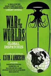 War of the Worlds: Global Dispatches - Anderson, Kevin J.