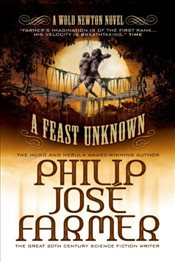 Feast Unknown (Secrets of the Nine #1) (Memoirs of Lord Grandrith) (Wold Newton) - Farmer, Philip José