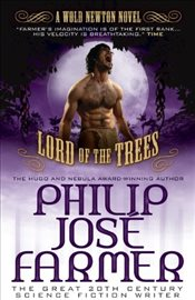 Lord of the Trees (Secrets of the Nine #2) (Wold Newton Novels) - Farmer, Philip José