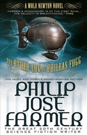 Other Log of Phileas Fogg (Wold Newton) (Wold Newton Novels) - Farmer, Philip José