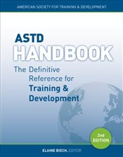 ASTD Handbook : The Definitive Reference for Training & Development - Biech, Elaine