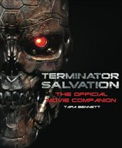 Terminator Salvation: The Official Movie Companion (Terminator Salvation) - Bennett, Tara DiLullo