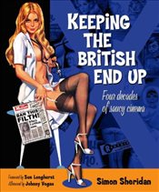 Keeping the British End Up: Four Decades of Saucy Cinema - Sheridan, Simon