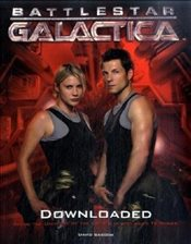 Battlestar Galactica: Downloaded (Inside the Universe of the Critically Acclaimed TV Show): The Offi - Bassom, David