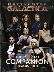 Battlestar Galactica: The Official Companion: Season 3 - Bassom, David