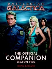 Battlestar Galactica: Season 2: The Official Companion (Battlestar Galactica the Official Companion) - Bassom, David