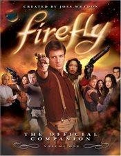 Firefly : The Official Companion : Volume 1 - Whedon, Joss